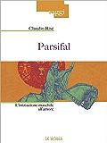 Parsifal: L'iniziazione maschile all'amore (Saggi)