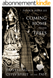 Coming Home to the Trees: Travelling with the Gypsy Spirit of the Past (English Edition)
