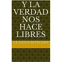 Y la Verdad nos hace libres (Spanish Edition) Jun 24, 2018