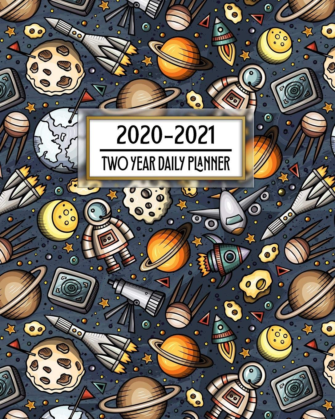 2020 - 2021 Two Year Daily Planner: Space Theme STEM Student ...