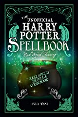 The Unofficial Harry Potter Spell Book: Real Spells, Trivia and Cookbook Kindle Edition