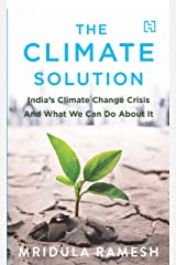The Climate Solution: India's Climate Change Crisis and What We Can Do About It Hardcover