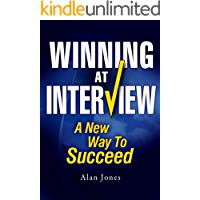 Winning At Interview: A New Way To Succeed - 2017 edition