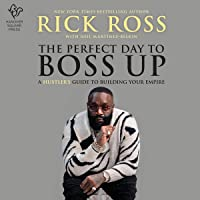 The Perfect Day to Boss Up: A Hustler's Guide to Building Your Empire