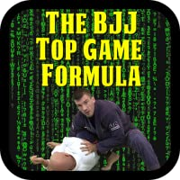 The BJJ Top Game Formula