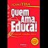 Quem ama, educa!: Formando cidadãos éticos