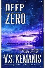Deep Zero (A Dana Hargrove Legal Mystery) Kindle Edition