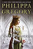 The White Princess(Deckle Edge) (The Plantagenet and Tudor Novels)