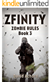 ZFINITY (Zombie Rules Book 3)