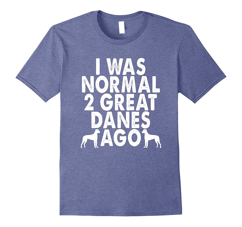 Great Dane Owner T-Shirt Great Danes Dog Lover T Shirt-RT