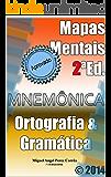 Mapas Mentais de Ortografia e Gramática: Memorize as regras de uma vez para sempre. (Mnemônica Livro 2)
