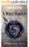 A White Horizon (Stars and A Wind Book 1)