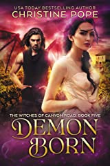 Demon Born (The Witches of Canyon Road Book 5) Kindle Edition