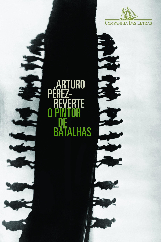 O Pintor de Batalhas (Em Portugues do Brasil): Arturo Perez-Reverte: 9788535913255: Amazon.com: Books