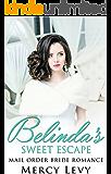 Belinda's Sweet Escape: Mail Order Bride Romance
