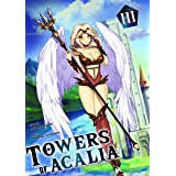 Towers of Acalia: The Reincarnated Core Volume III
