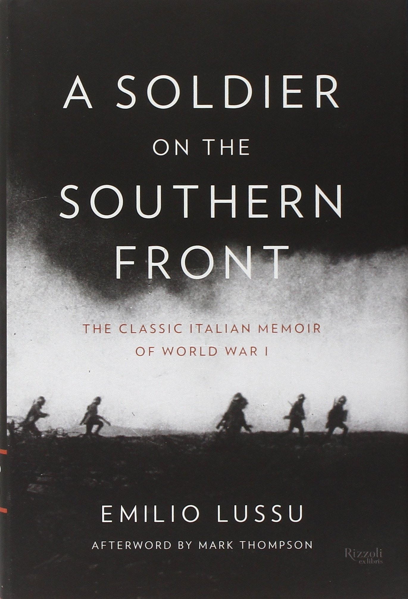 A Soldier On The Southern Front: The Classic Italian Memoir Of World War I:  Amazon: Emilio Lussu: 9780847842780: Books