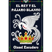 El rey y el pájaro blanco (Spanish Edition) Nov 12, 2017
