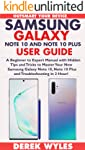 SAMSUNG GALAXY NOTE 10 AND NOTE 10 PLUS USER GUIDE: A Beginner to Expert Manual with Hidden Tips and Tricks to Master...