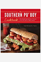The Southern Po' Boy Cookbook: Mouthwatering Sandwich Recipes from the Heart of New Orleans Paperback