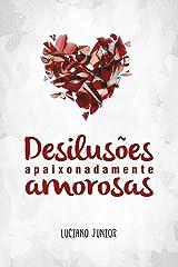 Desilusões Apaixonadamente Amorosas eBook Kindle