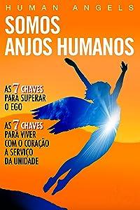 Somos Anjos Humanos (Portuguese Edition)
