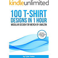 """100 T-Shirt Designs in 1 Hour: Modular Design for Merch by Amazon: Bonus: Giving Shirts a """"Vintage"""" Look"""