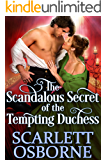 The Scandalous Secret of the Tempting Duchess: A Steamy Historical Regency Romance Novel