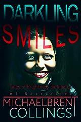 Darkling Smiles: Tales of Brightness Darkled Kindle Edition