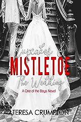 Cupcakes & Mistletoe: The Wedding (One of the Boys Book 7) Kindle Edition