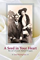 A Seed In Your Heart: The Life Of Louise Mathew