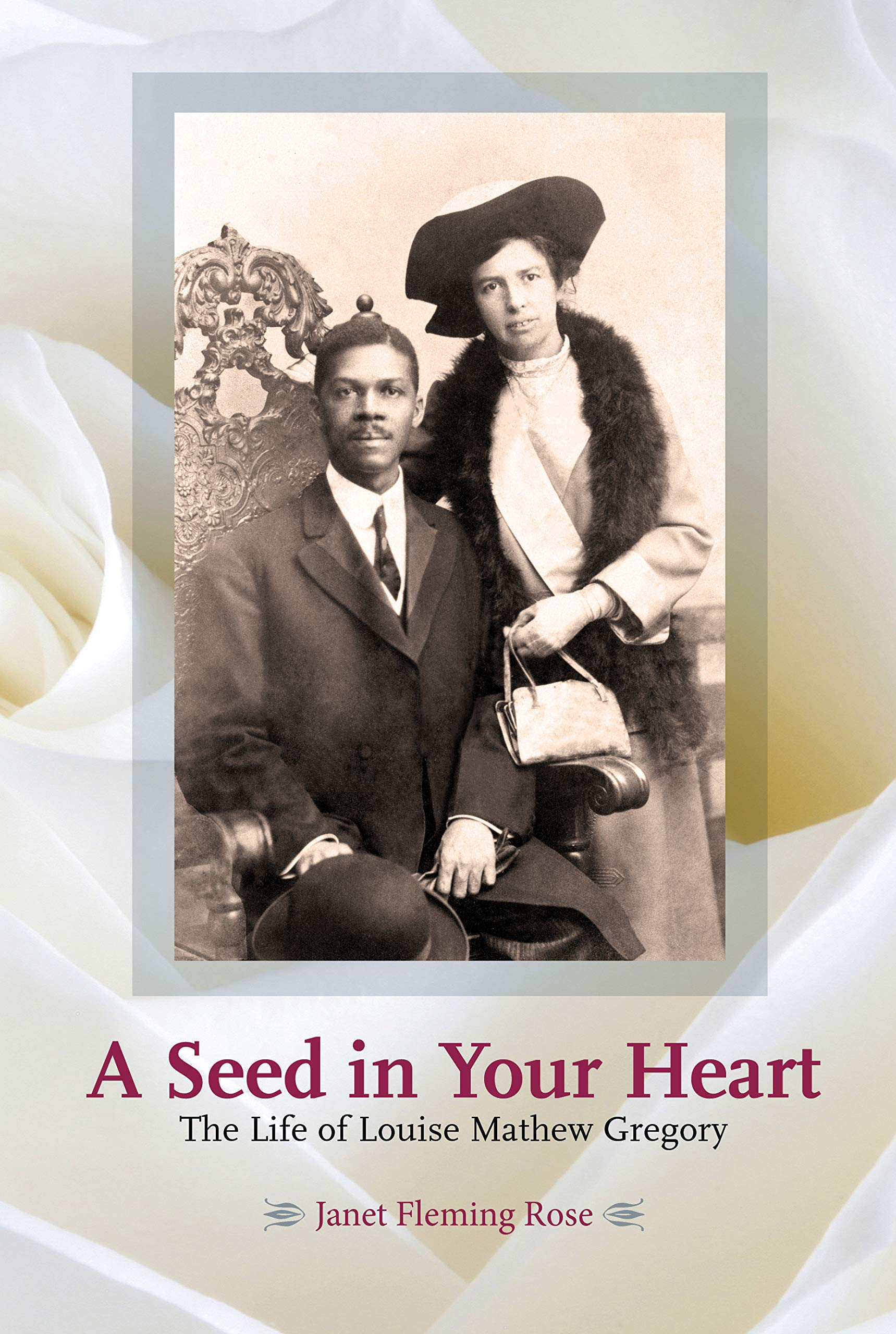A Seed In Your Heart: The Life of Louise Mathew Gregory