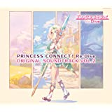 PRINCESS CONNECT! Re:Dive  ORIGINAL SOUNDTRACK VOL.2