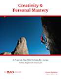 Creativity & Personal Mastery: A program that will profoundly change every aspect of your life