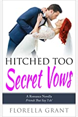 Hitched Too Secret Vows: A Fake Marriage Romance (The Hitched Series Book 2) Kindle Edition