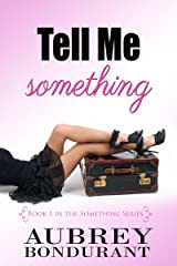 Tell Me Something (Something Series Book 1) Kindle Edition