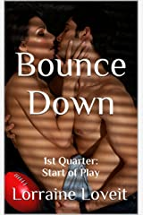 Bounce Down: First Quarter: Start of Play (Playing the Game Book 1) Kindle Edition