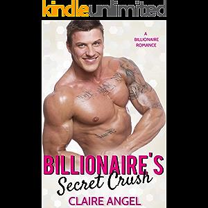 Billionaire's Secret Crush (Tempting Billionaires Book 4)