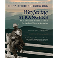 Wayfaring Strangers: The Musical Voyage from Scotland and Ulster to Appalachia book cover