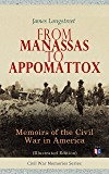 From Manassas to Appomattox: Memoirs of the Civil War in America (Illustrated Edition): Civil War Memories Series