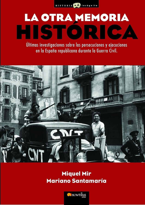 La otra memoria histórica eBook: Mir, Miquel, Santamaría, Mariano ...