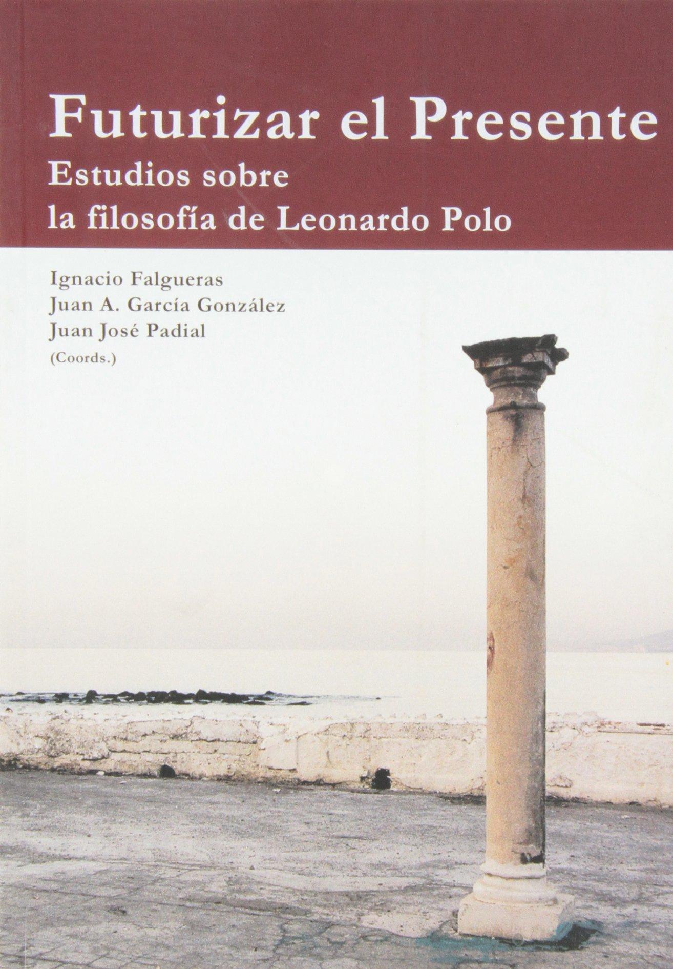 Futurizar el presente: Estudios sobre la filosofía de Leonardo ...