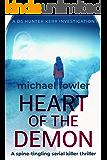 Heart of the Demon: A spine-tingling serial killer thriller (DS Hunter Kerr Investigations Book 1)