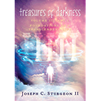 Treasures of Darkness Volume III Part 1: Foundations of a Transcendent Life