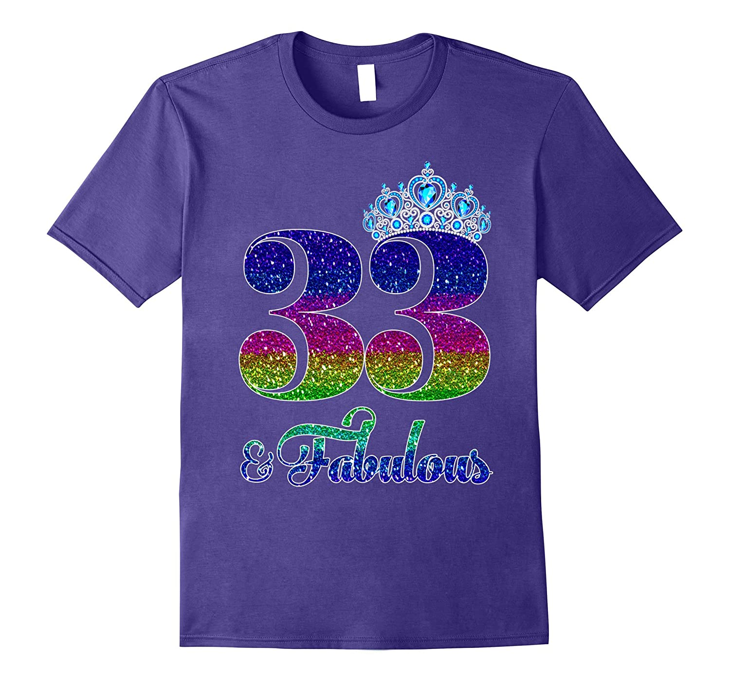 33 And Fabulous Queen 33rd Birthday TShirt-FL