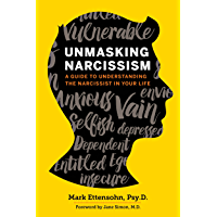 Unmasking Narcissism: A Guide to Understanding the Narcissist in Your Life