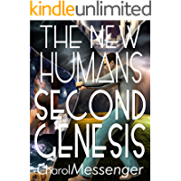 "THE NEW HUMANS: Second Genesis (""The New Humanity"" Book 2)"