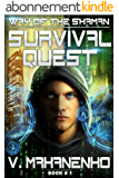 Survival Quest (The Way of the Shaman: Book #1) LitRPG series (English Edition)