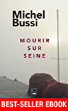Mourir sur Seine: Best-seller ebook 2016