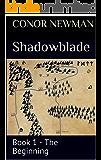 Shadowblade: Book 1 - The Beginning